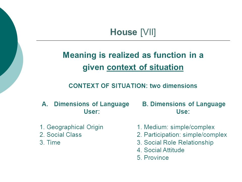 House [VII] Meaning is realized as function in a